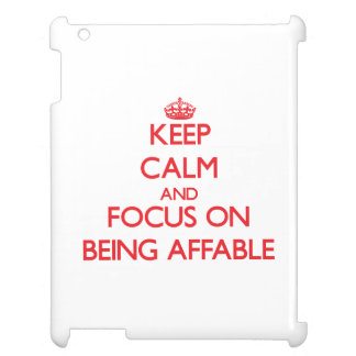Keep Calm and focus on Being Affable iPad Covers