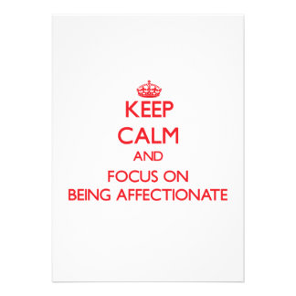 Keep calm and focus on BEING AFFECTIONATE Personalized Invitations