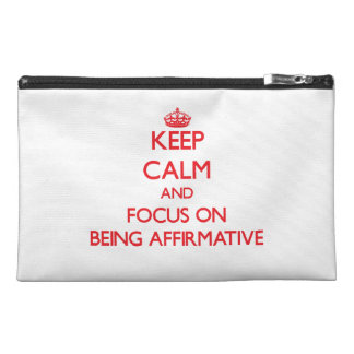 Keep Calm and focus on Being Affirmative Travel Accessory Bags