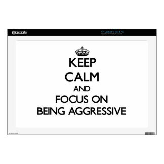 Keep Calm And Focus On Being Aggressive Laptop Skin