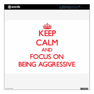 Keep Calm and focus on Being Aggressive MacBook Air Skin