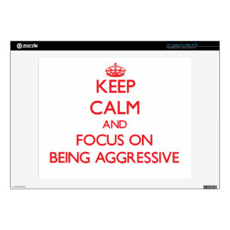 "Keep Calm and focus on Being Aggressive Decals For 14"" Laptops"