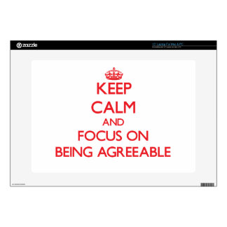 "Keep calm and focus on BEING AGREEABLE Decals For 15"" Laptops"