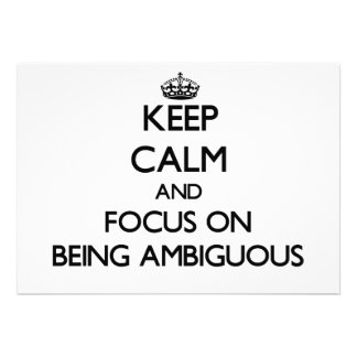 Keep Calm and focus on Being Ambiguous Announcements
