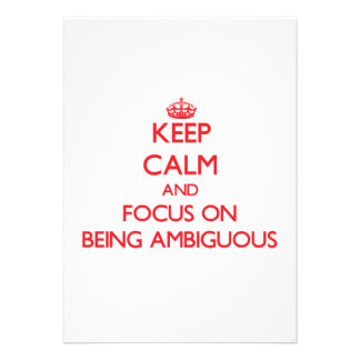 Keep Calm and focus on Being Ambiguous Personalized Invite