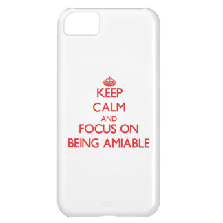 Keep calm and focus on BEING AMIABLE Cover For iPhone 5C
