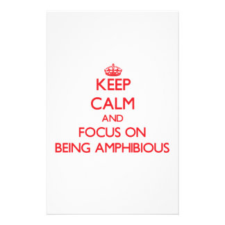 Keep Calm and focus on Being Amphibious Personalized Stationery