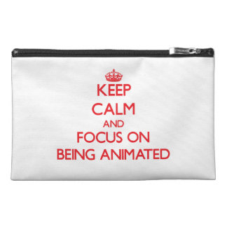 Keep Calm and focus on Being Animated Travel Accessory Bag
