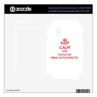Keep Calm and focus on Being Anti-Climactic Samsung Fascinate Decals