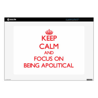 Keep Calm and focus on Being Apolitical Skin For Laptop