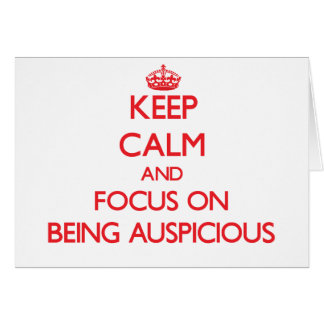 Keep Calm and focus on Being Auspicious Greeting Card