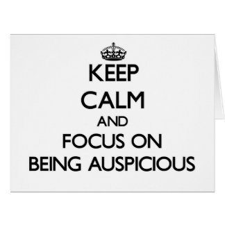 Keep Calm and focus on Being Auspicious Large Greeting Card