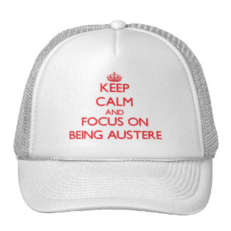 Keep calm and focus on BEING AUSTERE Mesh Hat