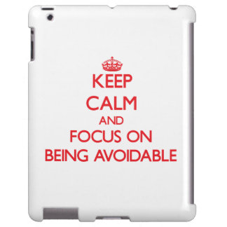 Keep Calm and focus on Being Avoidable