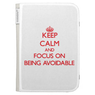 Keep Calm and focus on Being Avoidable Kindle Folio Case