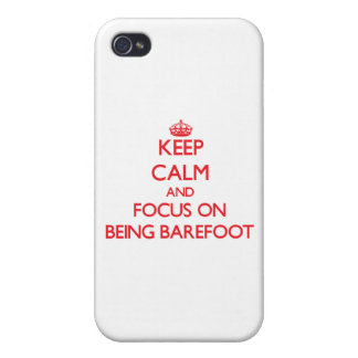 Keep Calm and focus on Being Barefoot iPhone 4 Covers