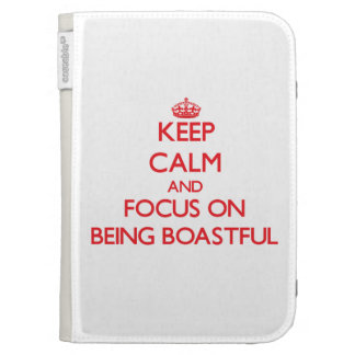 Keep Calm and focus on Being Boastful Kindle 3G Cover