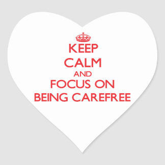 Keep Calm and focus on Being Carefree Stickers