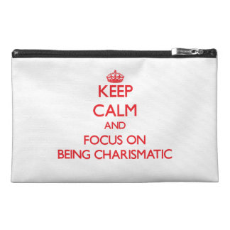 Keep Calm and focus on Being Charismatic Travel Accessories Bags