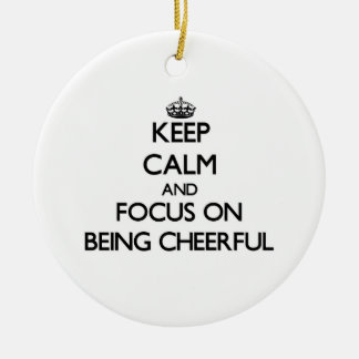 Keep Calm and focus on Being Cheerful Christmas Tree Ornaments