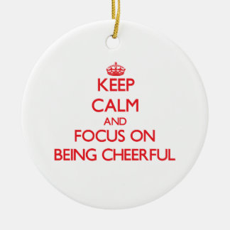 Keep Calm and focus on Being Cheerful Christmas Tree Ornament
