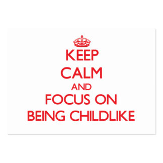 Keep Calm and focus on Being Childlike Large Business Cards (Pack Of 100)