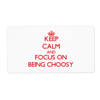 Keep Calm and focus on Being Choosy Shipping Label