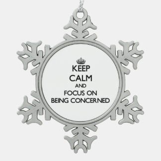 Keep Calm and focus on Being Concerned Snowflake Pewter Christmas Ornament
