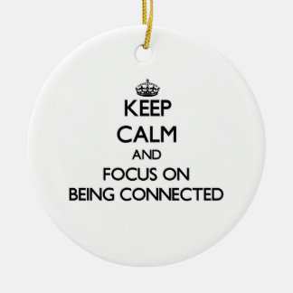 Keep Calm and focus on Being Connected Double-Sided Ceramic Round Christmas Ornament