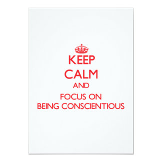 Keep Calm and focus on Being Conscientious Custom Invitation