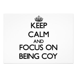 Keep Calm and focus on Being Coy Custom Invites