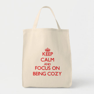 Keep Calm and focus on Being Cozy Bag