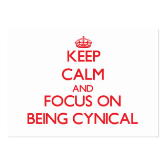 Keep Calm and focus on Being Cynical Large Business Cards (Pack Of 100)