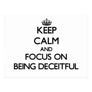 Keep Calm and focus on Being Deceitful Postcard