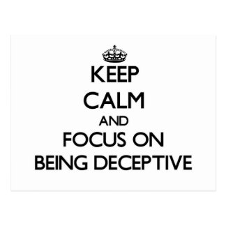 Keep Calm and focus on Being Deceptive Postcard