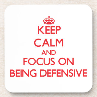 Keep Calm and focus on Being Defensive Coaster