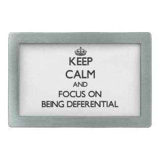 Keep Calm and focus on Being Deferential Belt Buckle