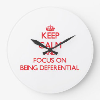 Keep Calm and focus on Being Deferential Wall Clock