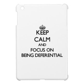 Keep Calm and focus on Being Deferential iPad Mini Cases