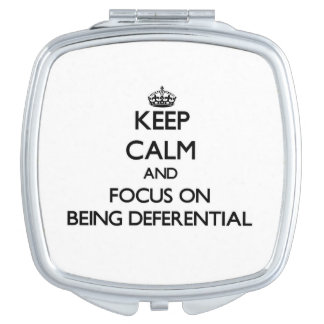 Keep Calm and focus on Being Deferential Mirrors For Makeup