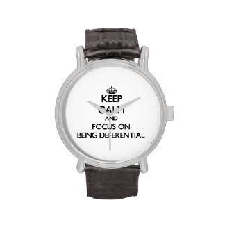 Keep Calm and focus on Being Deferential Wristwatch