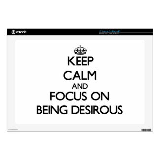 Keep Calm and focus on Being Desirous Skin For Laptop