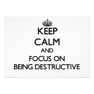 Keep Calm and focus on Being Destructive Personalized Invitations