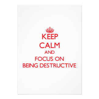 Keep Calm and focus on Being Destructive Custom Invitations