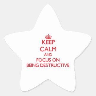 Keep Calm and focus on Being Destructive Sticker