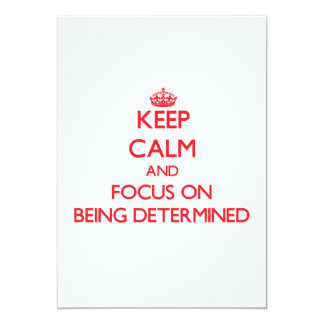 Keep Calm and focus on Being Determined Custom Invitations