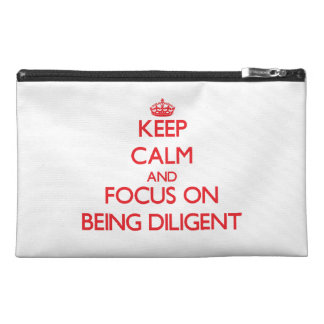Keep Calm and focus on Being Diligent Travel Accessories Bags