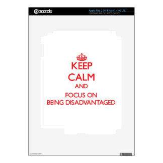 Keep Calm and focus on Being Disadvantaged Decals For iPad 3
