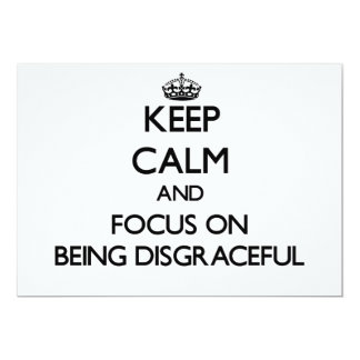 Keep Calm and focus on Being Disgraceful 5x7 Paper Invitation Card