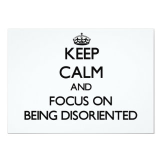 Keep Calm and focus on Being Disoriented Custom Announcements